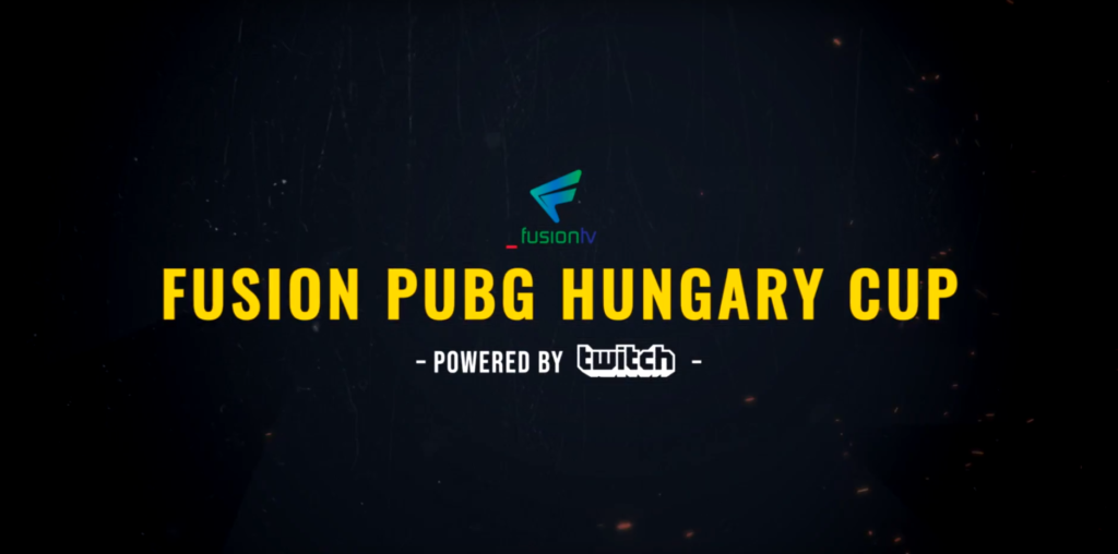 Fusion PUBG Hungarian Cup – Powered by Twitc